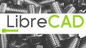 FreeCAD vs  LibreCAD - YouTube