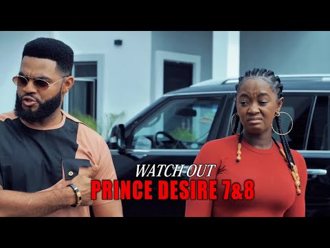 Download PRINCE DESIRE 7&8 (OFFICIAL TRAILER)  - 2020 LATEST NIGERIAN NOLLYWOOD MOVIES