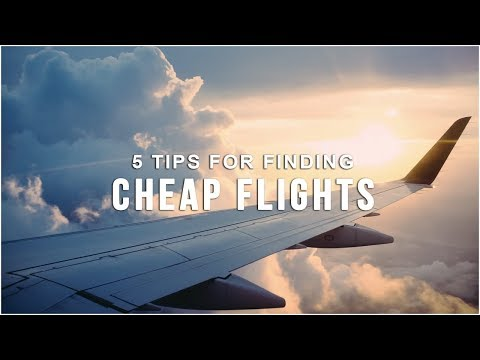 5 Tips For Finding CHEAP FLIGHTS