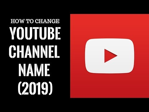 How To Change Your YouTube Channel Name (2019) | Full Tutorial