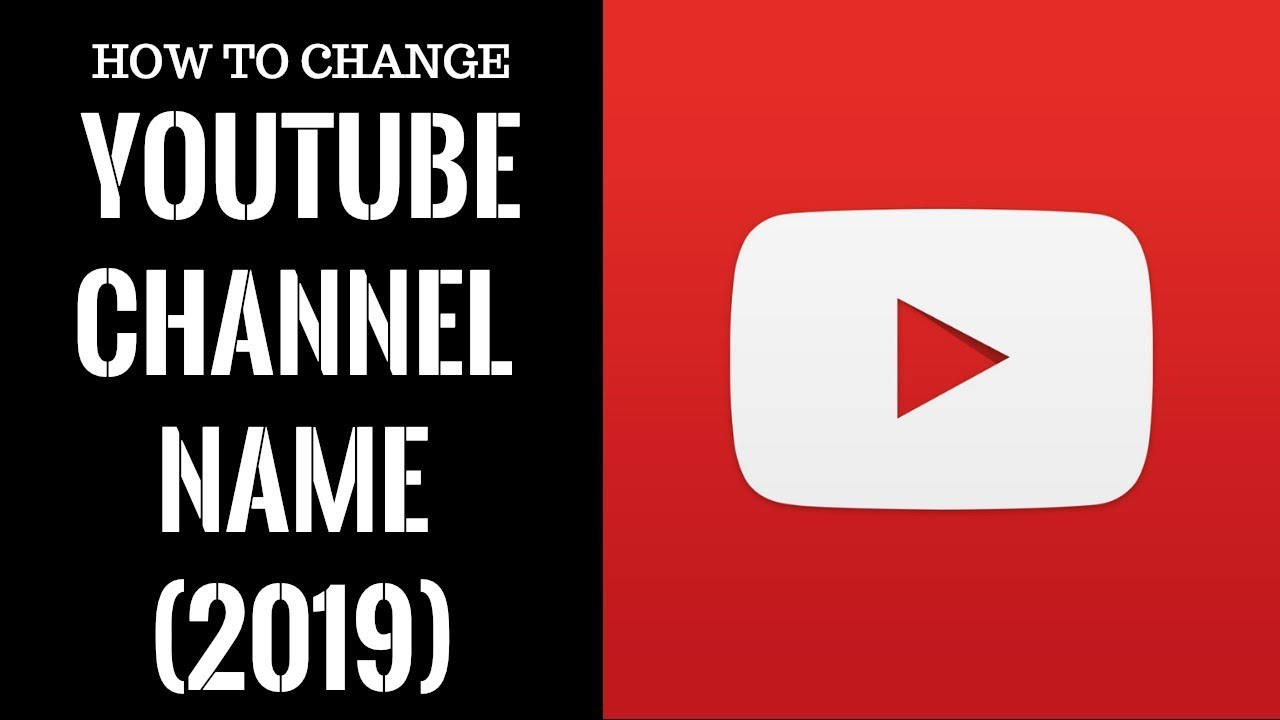 how to change your youtube channel name 2019 full