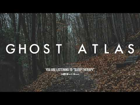Ghost Atlas - Sleep Therapy