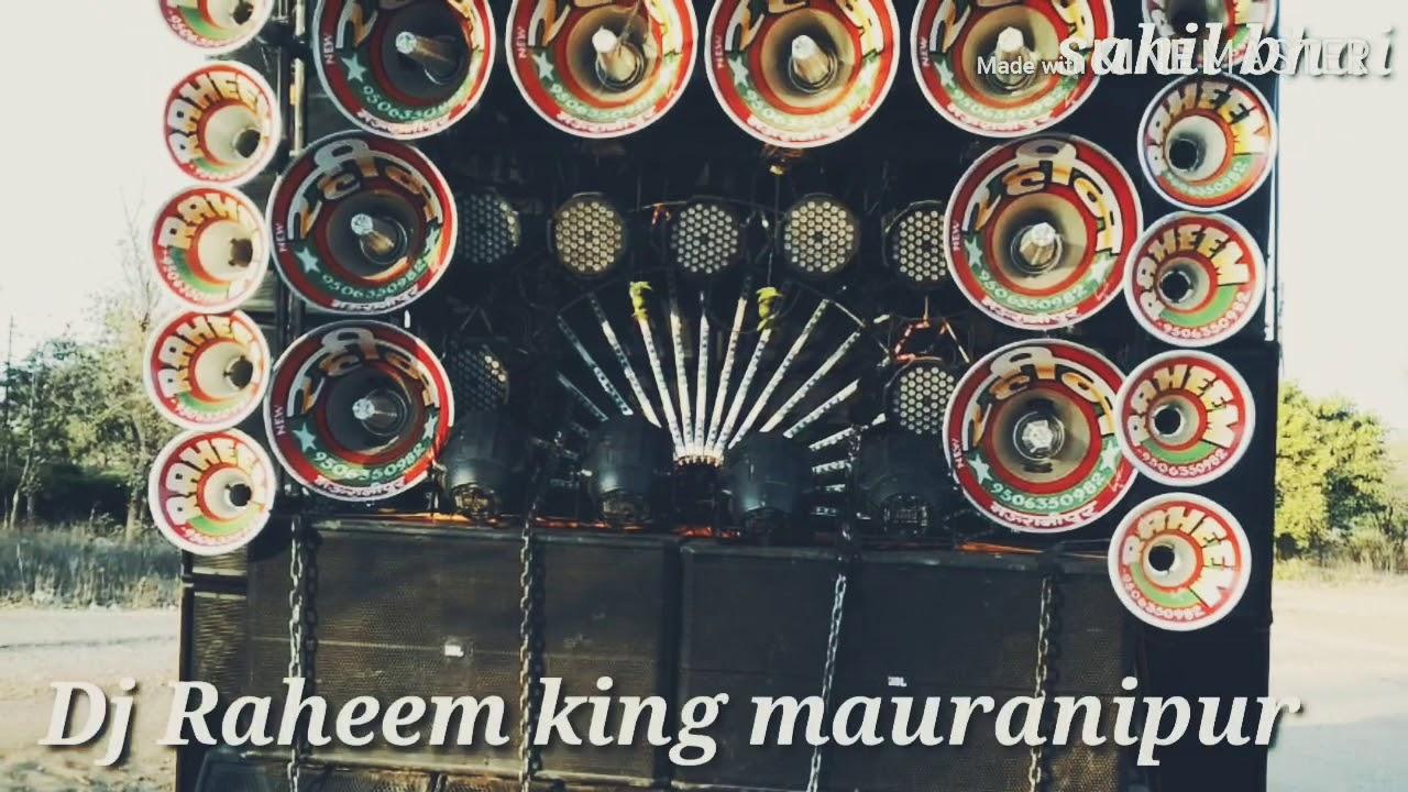 Dj Raheem king mauranipur killer sound🔊 check 20¹9 Download