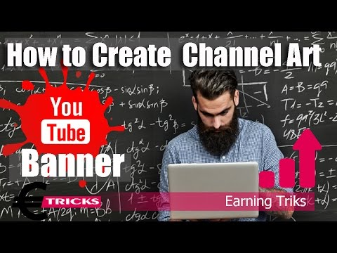 How To Make YouTube Channel Art / Banner How To Earn Money On