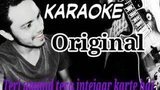 Teri ummid tera intejaar karte hai full original karaoke song
