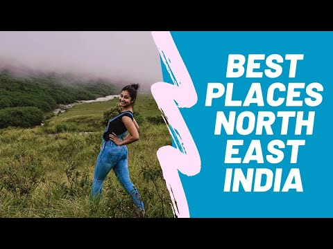 Top 20 Best Places To Visit In North East India