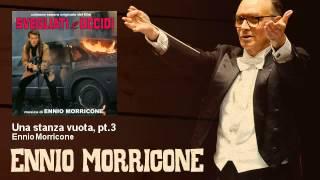 Ennio Morricone - Una stanza vuota, pt.3 - EnnioMorricone