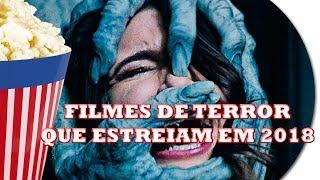 11 Filmes de Terror que estreiam em 2018