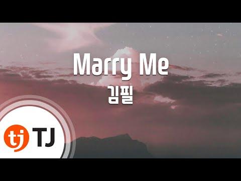 [TJ노래방] Marry Me - 김필 (Marry Me - Kim Feel) / TJ Karaoke