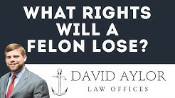 What Rights Does a Felon Lose? | Charleston Criminal Defense Lawyer