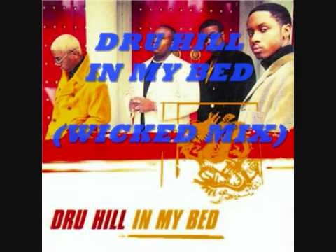 DRU HILL-IN MY BED (WICKED MIX)