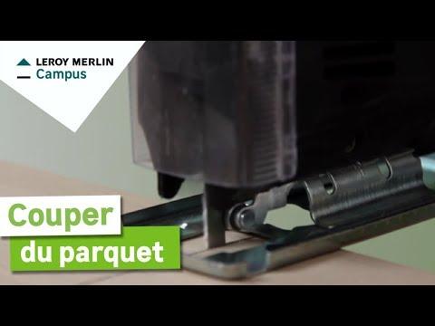 Comment Couper Du Parquet Leroy Merlin