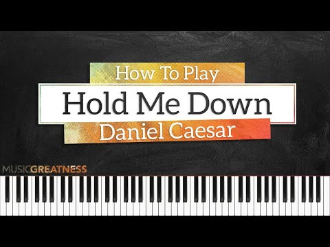 How To Play Hold Me Down By Daniel Caesar On Piano - Piano Tutorial