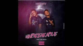 Official single unbreakable nerry ft ab crazy