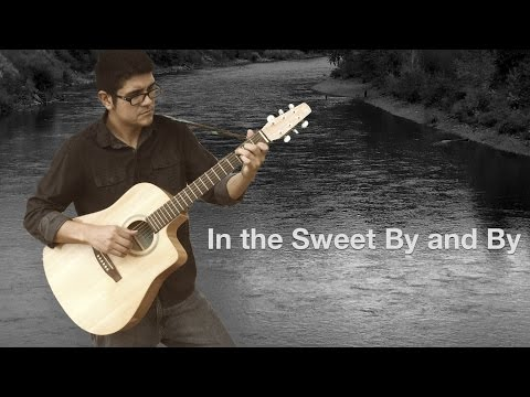 In the Sweet By and By - Acoustic Guitar by Joe Hooper