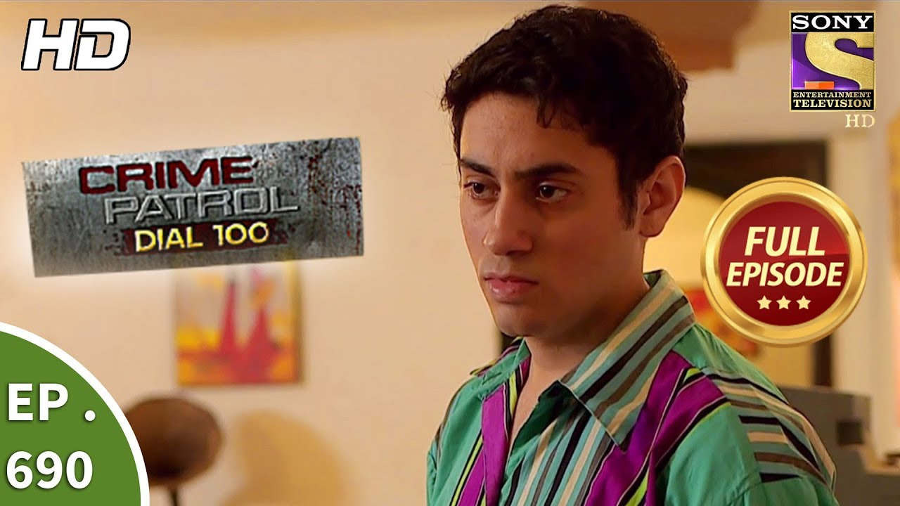 Download Crime Patrol Dial 100 - Ep 690 - Full Episode - 12th January, 2018
