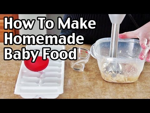 How To Make Easy Homemade Baby Food