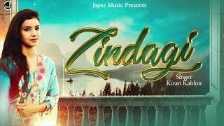 New Punjabi Song 2018 | Zindagi | Kiran Kahlon | Japas Music