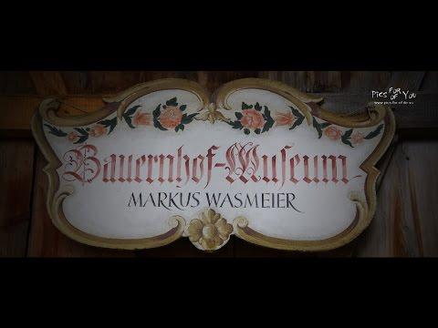 Bauernhof Museum Markus Wasmeier