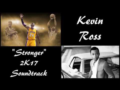 Kevin Ross - Stronger (NBA 2K17 Soundtrack) [OFFICIAL AUDIO]