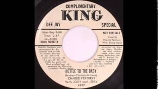 Charlie Feathers with Jerry and Jody  Bottle To The Baby  KING 4997