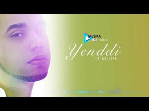 Yenddi - La Asesina (Bachata 2017)