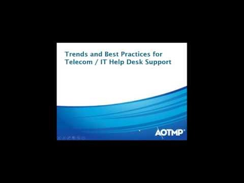 Trends and Best Practices for Telecom / IT Help Desk Support