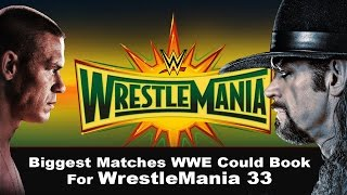 WrestleMania 33 Match Prediction | 10 Biggest Matches WWE Could Book For WrestleMania 33