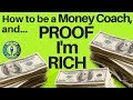 How to be a money coach (and proof I'm rich?)
