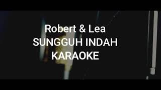 Sungguh Indah Robert & Lea Karaoke