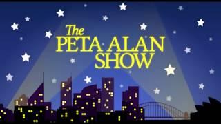 The Weekly: The Peta Alan Show Redux