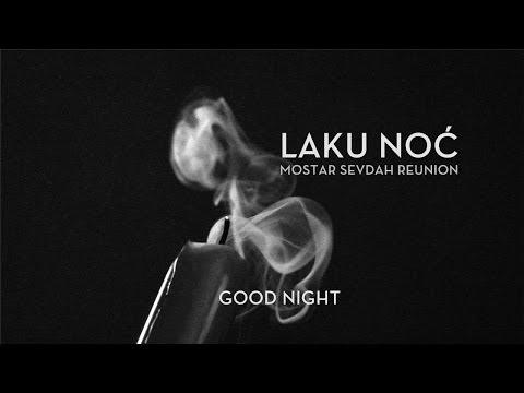 Mostar Sevdah Reunion - LAKU NOĆ (English Subtitles)