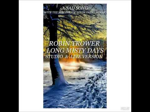 ROBIN TROWER.....LONG MISTY DAYS....STUDIO AND LIVE VERSION