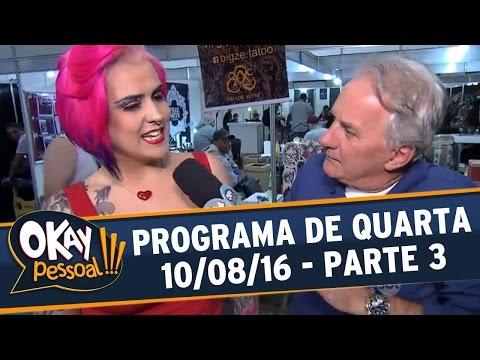 Okay Pessoal!!! (10/08/16) - Parte 3