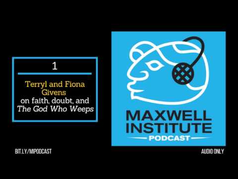 """MIPodcast #1: Terryl and Fiona Givens on faith, doubt, and """"The God Who Weeps"""""""