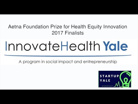 Aetna Foundation Prize for Health Equity Innovation 2017 Final Presentations