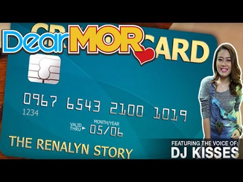 "Dear MOR Uncut ft. Dj Kisses: ""Credit Card"" The Renalyn Story 05-06-17"
