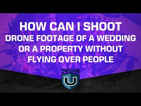 How can I shoot drone footage of a wedding or property without flying over people?