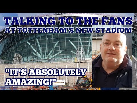 "TALKING TO THE FANS AT TOTTENHAM'S NEW STADIUM: ""It's Absolutely Amazing!"" - 13 October 2018"