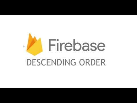 How to make a descending order in Firebase