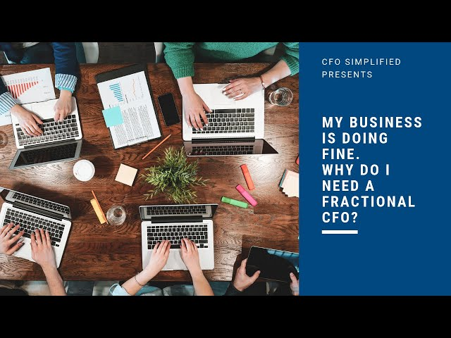 My Business is Doing Fine. Why do I need a Fractional CFO?