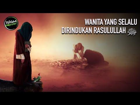 Bahkan Dibikin Nangis Saat Wafatnya, Inilah Sosok Wanita Yang Tidak Bisa Dilupakan Rasulullah ﷺ