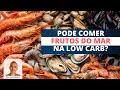 Pode comer Frutos do Mar na Dieta Low Carb?