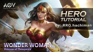Garena AOV - Wonder Woman Guide by RRQ Hachiman