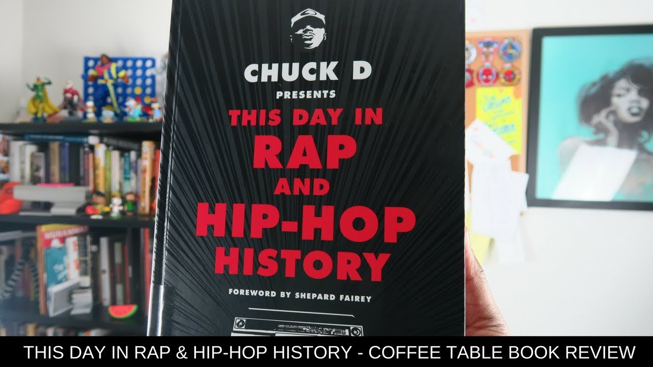Chuck D Presents This Day In Rap Hip Hop History Coffee Table Book Review