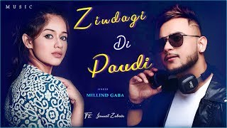ZINDAGI DI PAUDI | Millind Gaba New Music Video | Ft. Jannat Zubair Rahmani