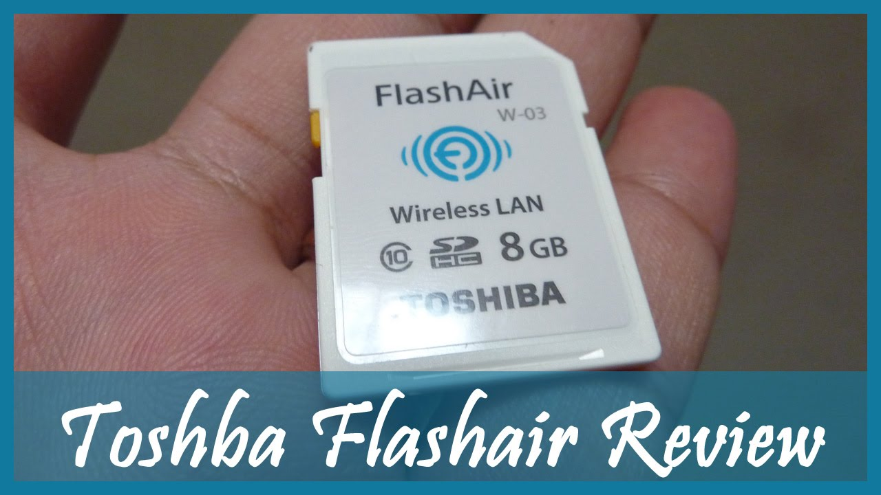 Short Review of Toshiba Flash Air 8GB