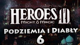 Podziemia i Diabły #6 | Heroes of Might & Magic III