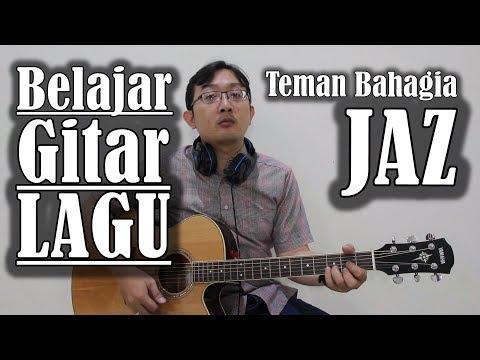 Belajar Gitar Lagu - Teman Bahagia (JAZ)