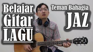 Video Belajar Gitar Lagu - Teman Bahagia (JAZ) download MP3, 3GP, MP4, WEBM, AVI, FLV Maret 2018